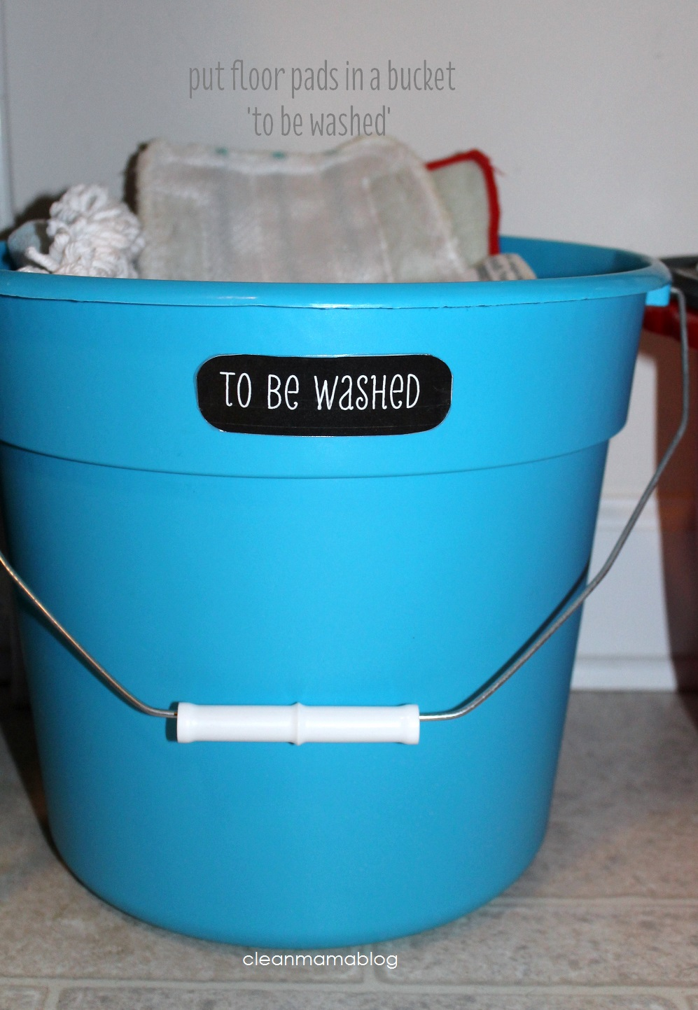 put floor pads in a bucket 'to be washed' - Clean Mama