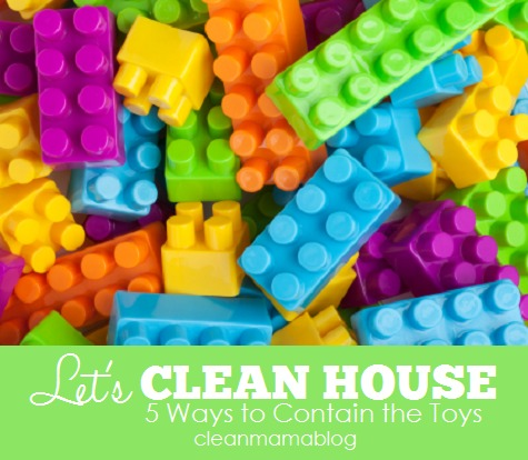 Let's Clean House - 5 Ways to Contain the Toys - Clean Mama