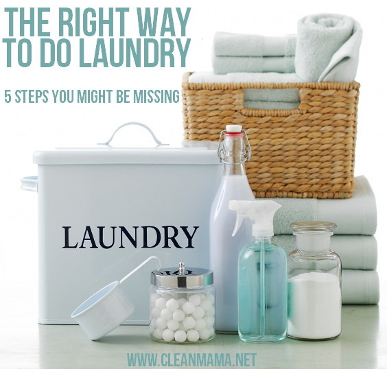 The Right Way To Do Laundry - 5 Steps You Might Be Missing - Clean Mama