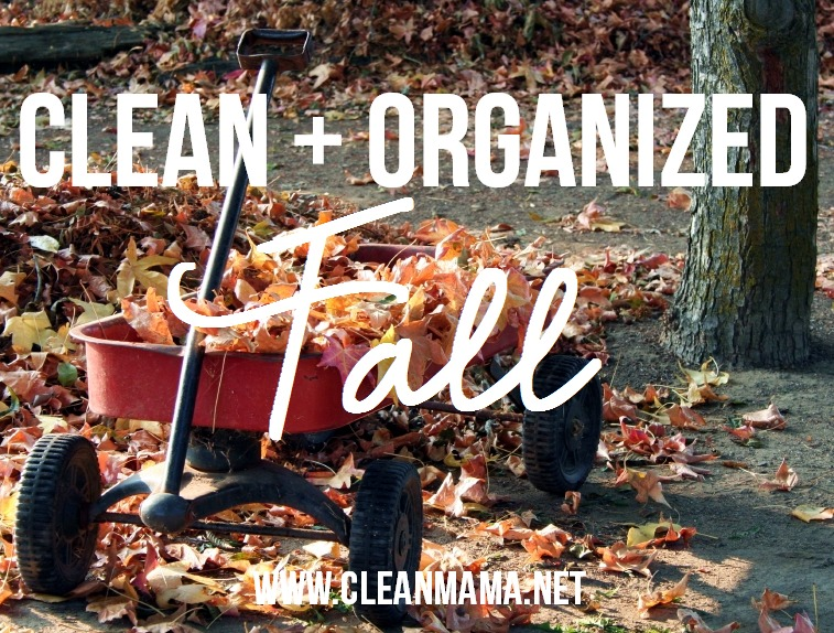 Clean + Organized Fall - Clean Mama