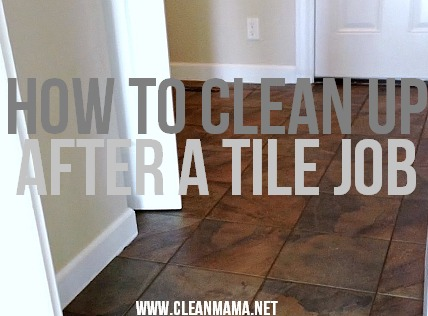 How to Clean Up After a Tile Job