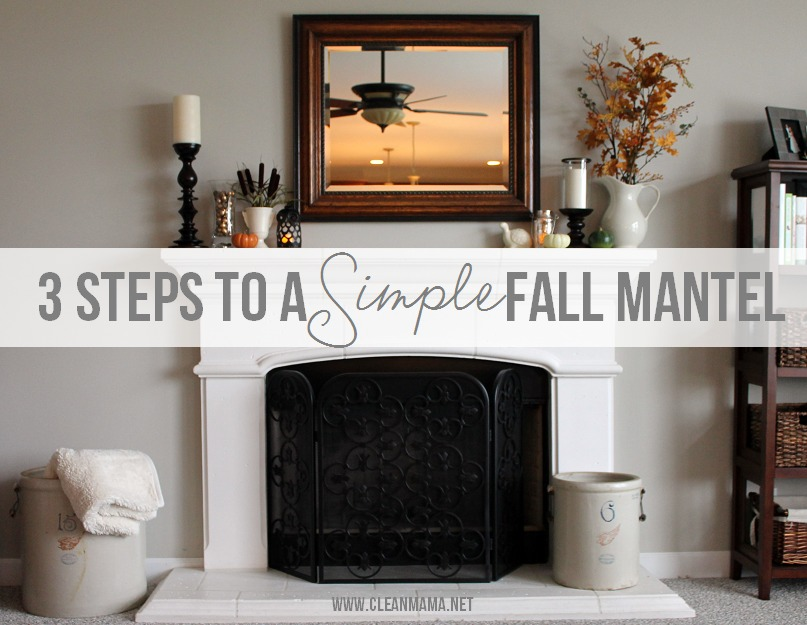 3 Steps to a Simple Fall Mantel via Clean Mama