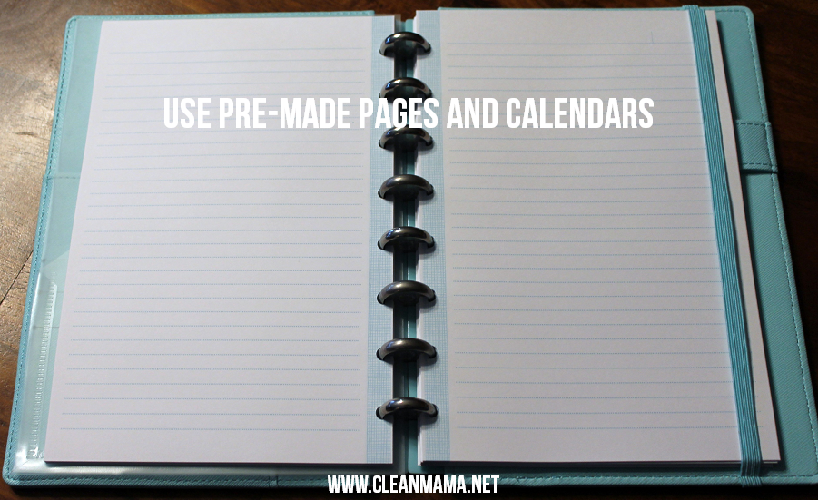 Use Pre-Made Pages and Calendars - Clean Mama