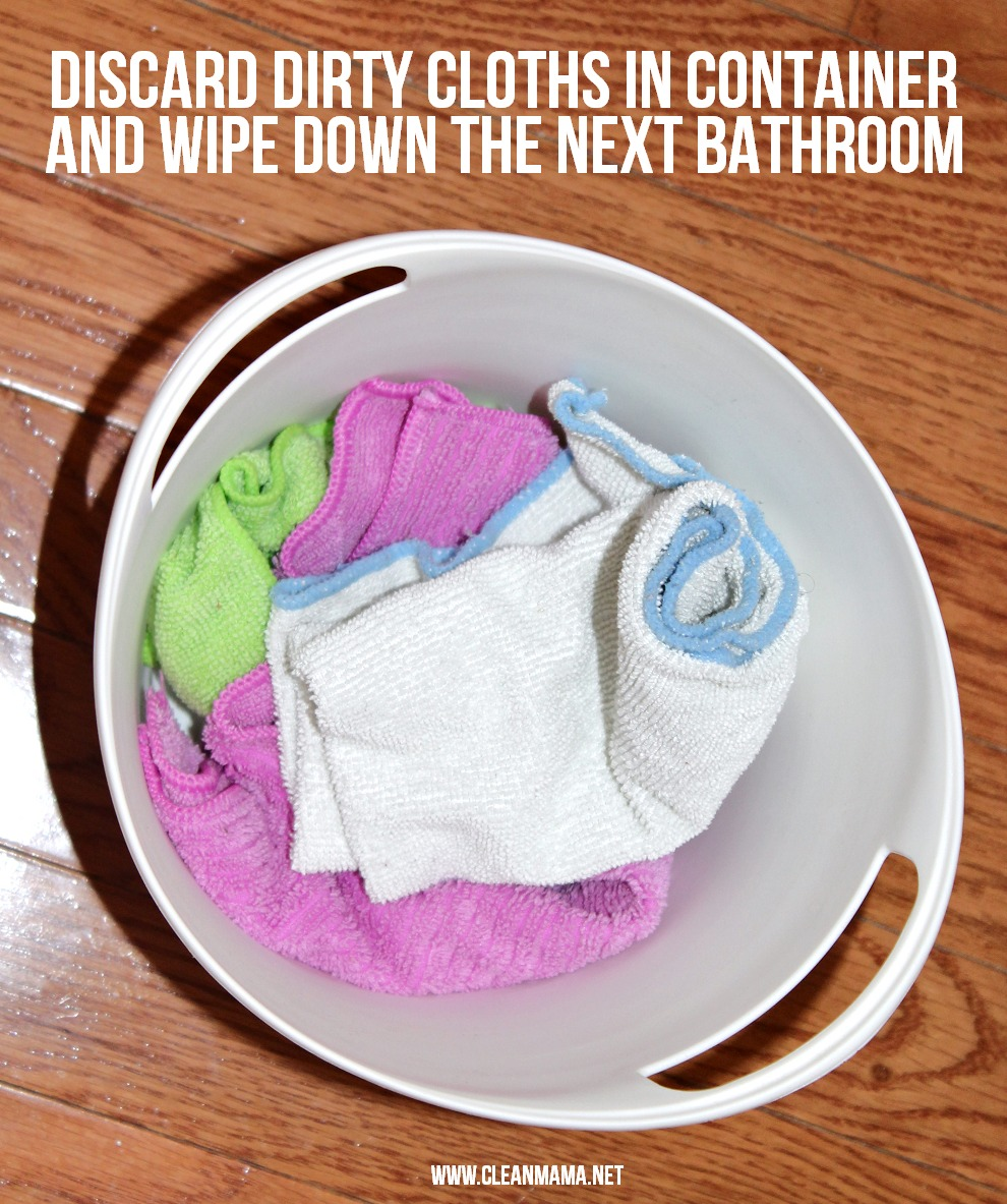 Step 6 Discard Dirty Cloths and Move On to Wipe Down Next Bathroom via Clean Mama