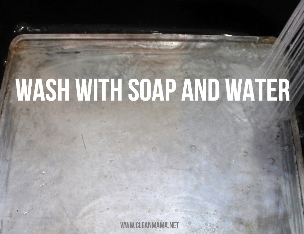 Wash with Soap + Water via Clean Mama