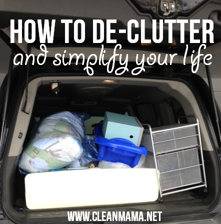 How to De-Clutter and Simplify Your Life via Clean Mama