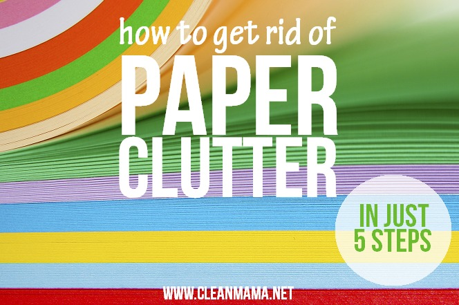 How to Get Rid of Paper Clutter in Just 5 Steps via Clean Mama