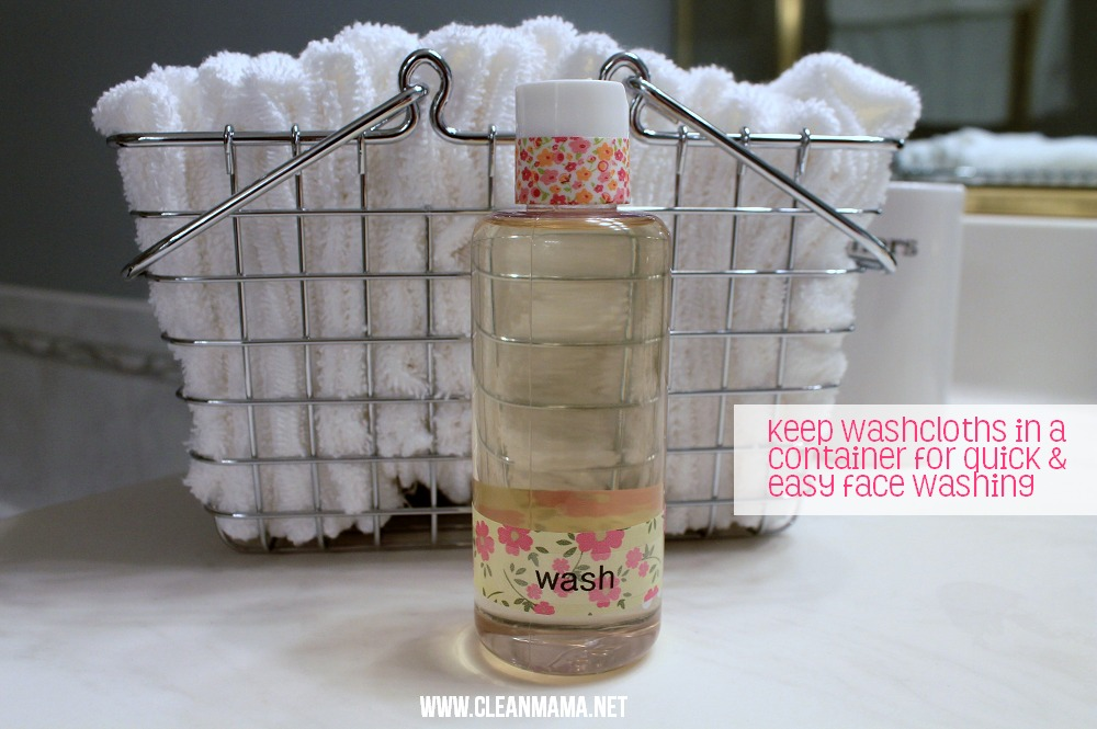 Keep Washcloths in a container for quick + easy face washing