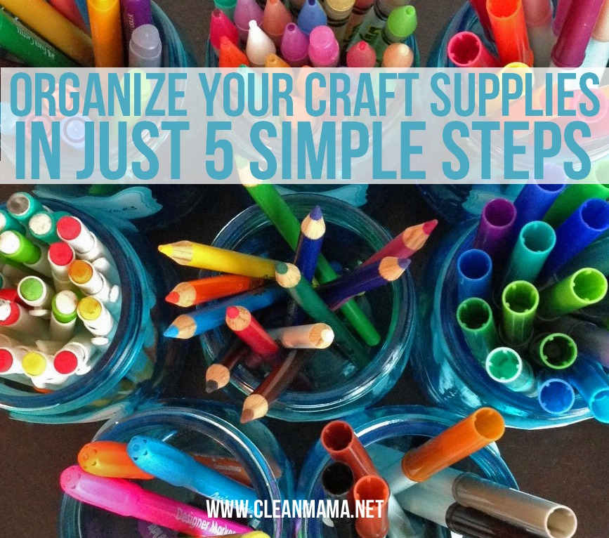 Organize Your Craft Supplies in 5 Simple Steps via Clean Mama