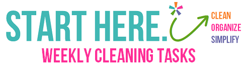 Start Here.  Weekly Cleaning Tasks  via Clean Mama