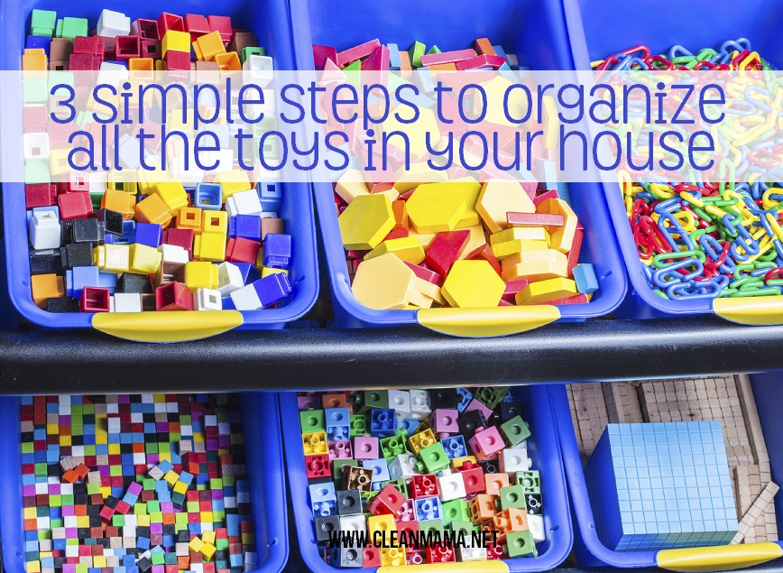 3 Simple Steps to Organize All the Toys in Your House via Clean Mama
