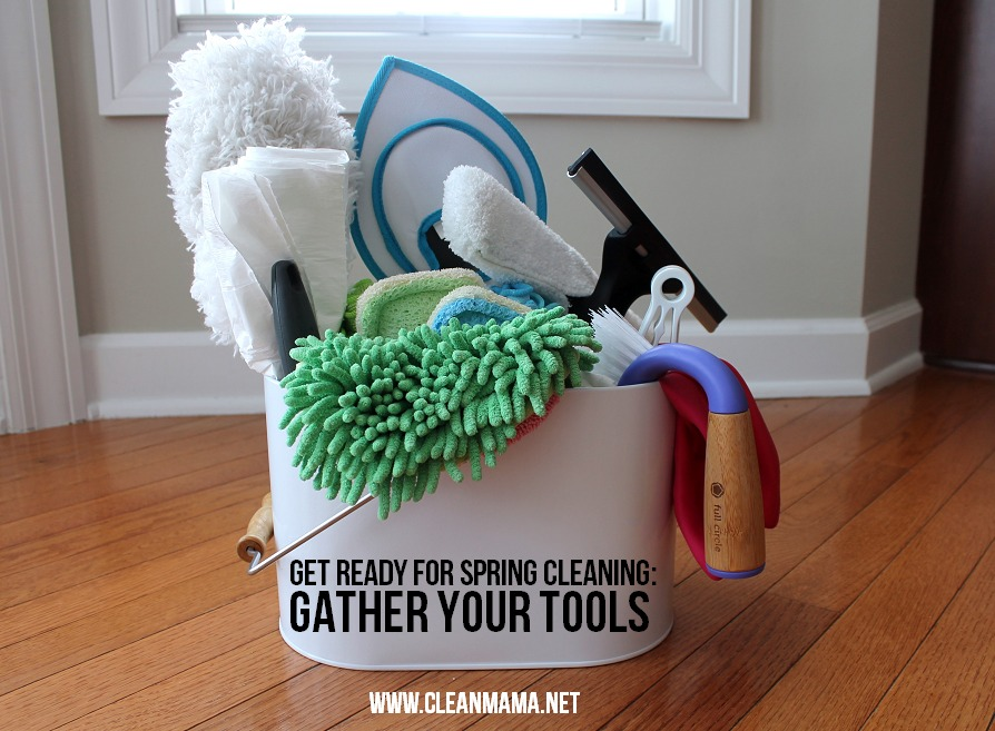 Get Ready for Spring Cleaning - Gather Your Tools via Clean Mama