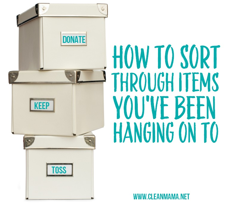 How to Sort Through Items You've Been Hanging On to via Clean Mama