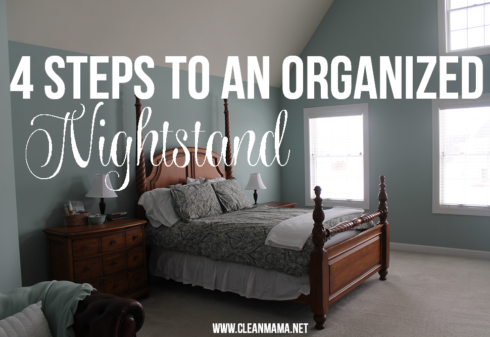 4 Steps to An Organized Nightstand via Clean Mama