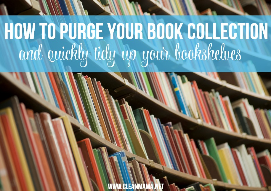 How to Purge Your Book Collection and Quickly Tidy Up Your Bookshelves via Clean Mama