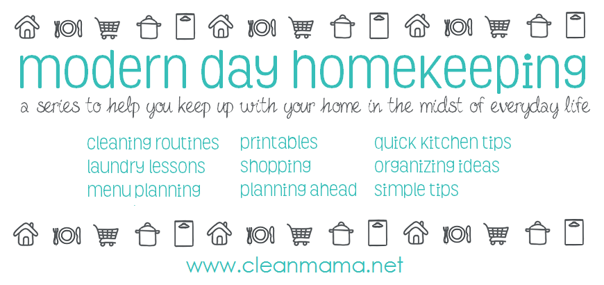 Modern Day Homekeeping - Keep Up With Your Home in the Midst of Everyday Life via Clean Mama