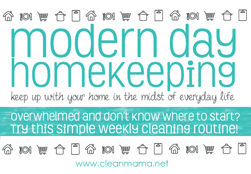 Modern Day Homekeeping - Try this simple cleaning routine via Clean Mama