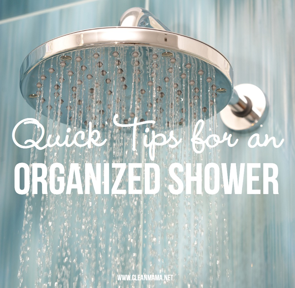 Quick Tips for an Organized Shower via Clean Mama
