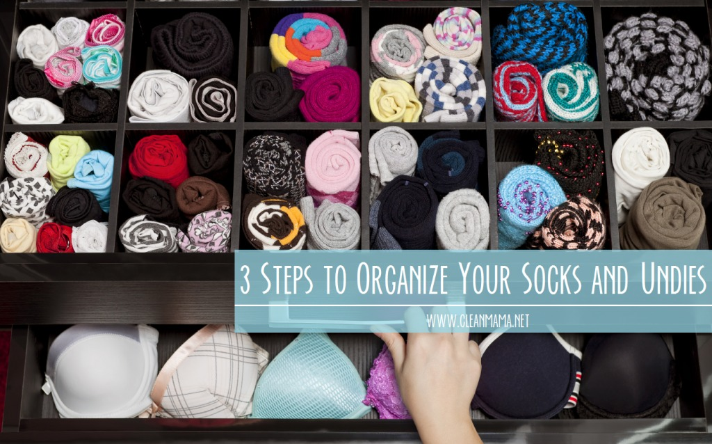 3 steps to organize your socks and undies clean mama Best way to organize clothes