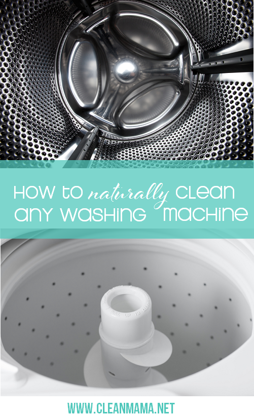 How To Naturally Clean Any Washing Machine Clean Mama