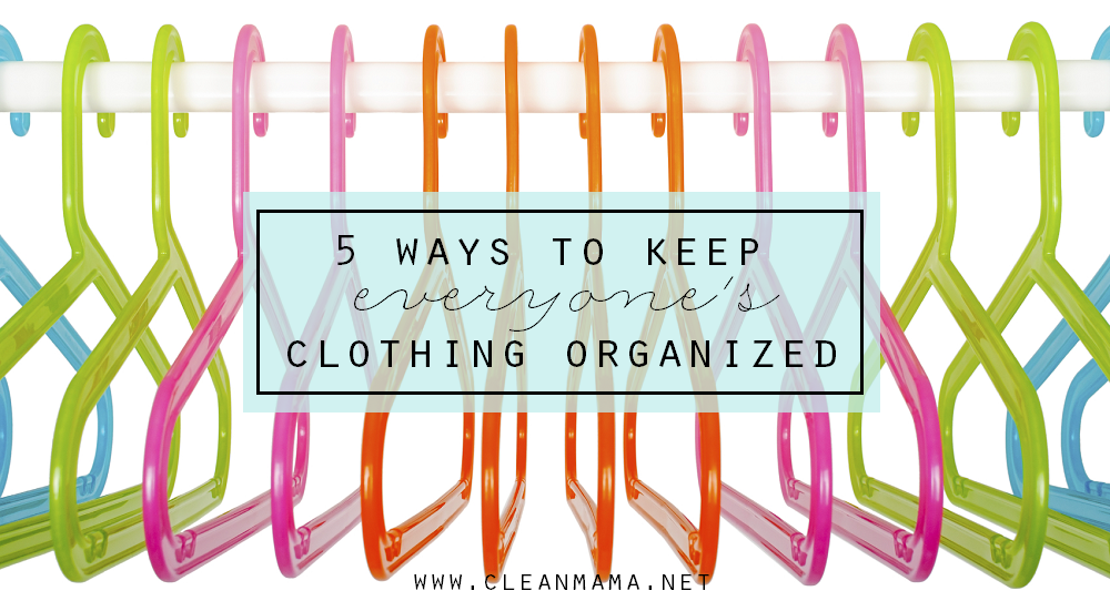 5 Ways to Keep Everyone's Clothing Organized via Clean Mama