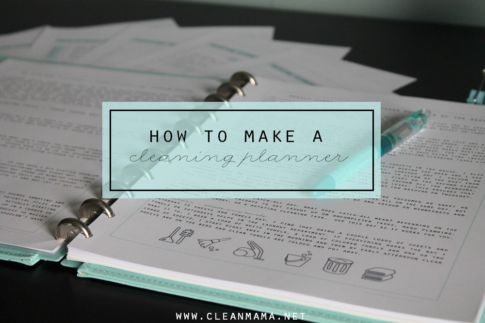 How to Make a Cleaning Planner via Clean Mama