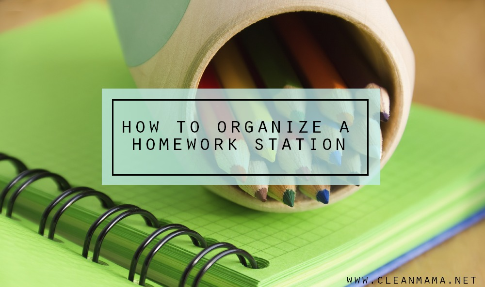 How to Organize a Homework Station via Clean Mama