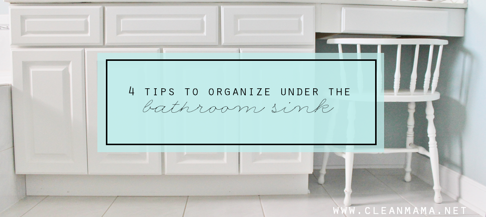 4 Tips to Organize Under the Bathroom Sink