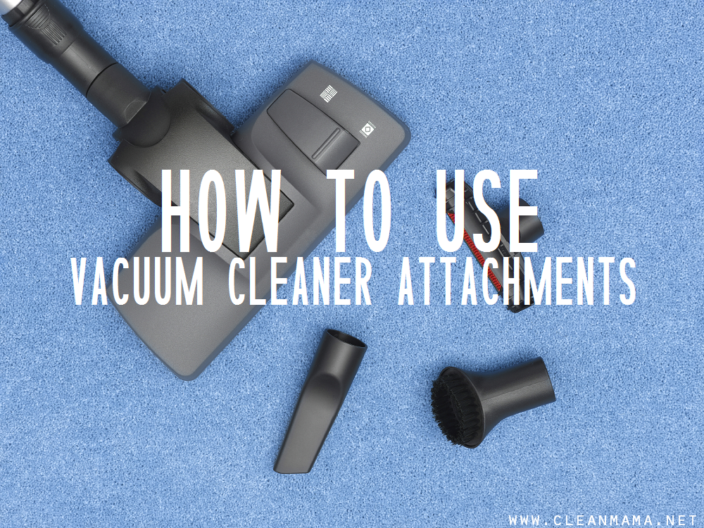 How To Use Vacuum Cleaner Attachments Via Clean Mama On ABFOL