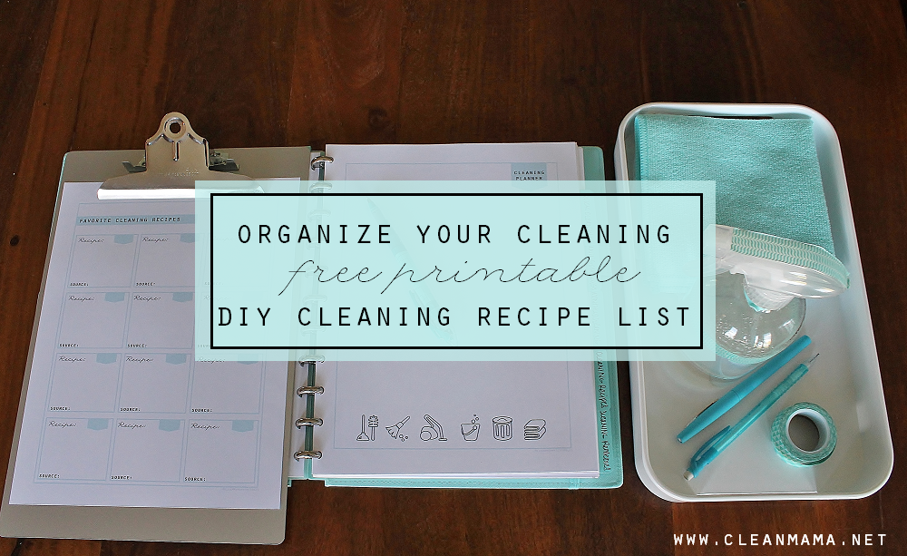 Organize Your Cleaning FREE Printable - DIY Cleaning Recipe List via Clean Mama