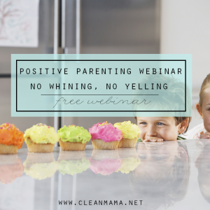 Positive Parenting Webinar - no whining, no yelling