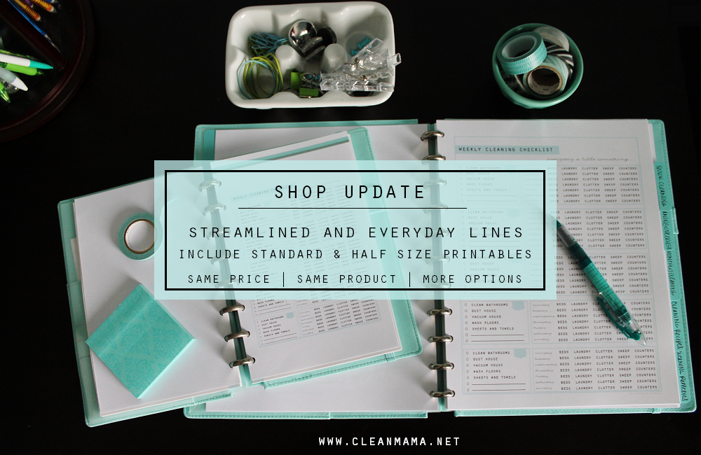 Shop Update - Streamlined and Everyday Lines Include Standard and Half Size Printables via Clean Mama