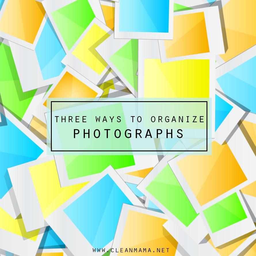 Three Ways to Organize Photographs via Clean Mama