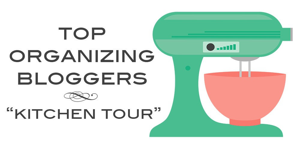 Top Organizing Bloggers Kitchen Tour