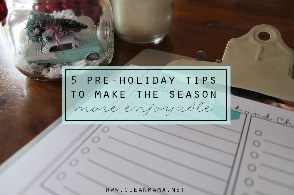 5 Pre-Holiday Tips to Make the Season More Enjoyable via Clean Mama