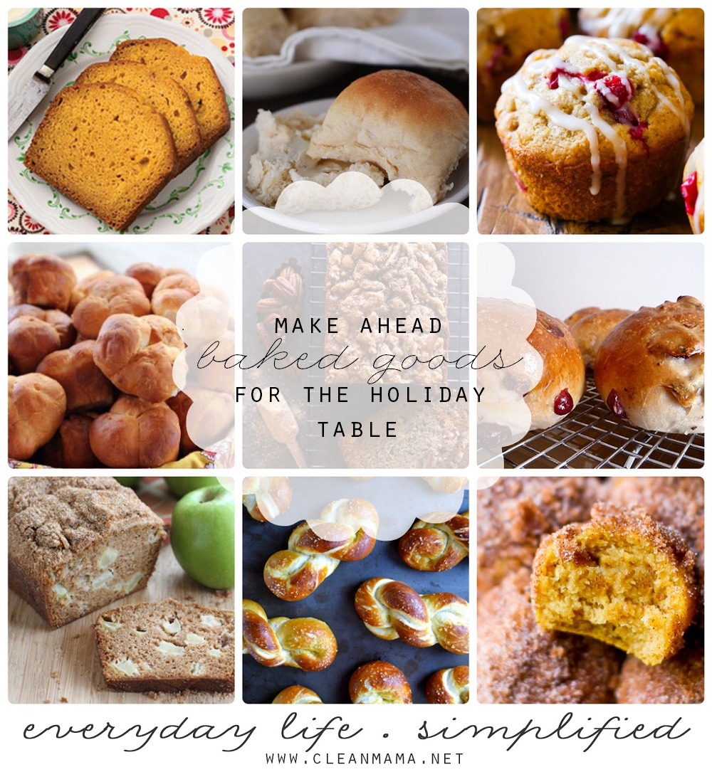 Make Ahead Baked Goods for the Holiday Table via Clean Mama