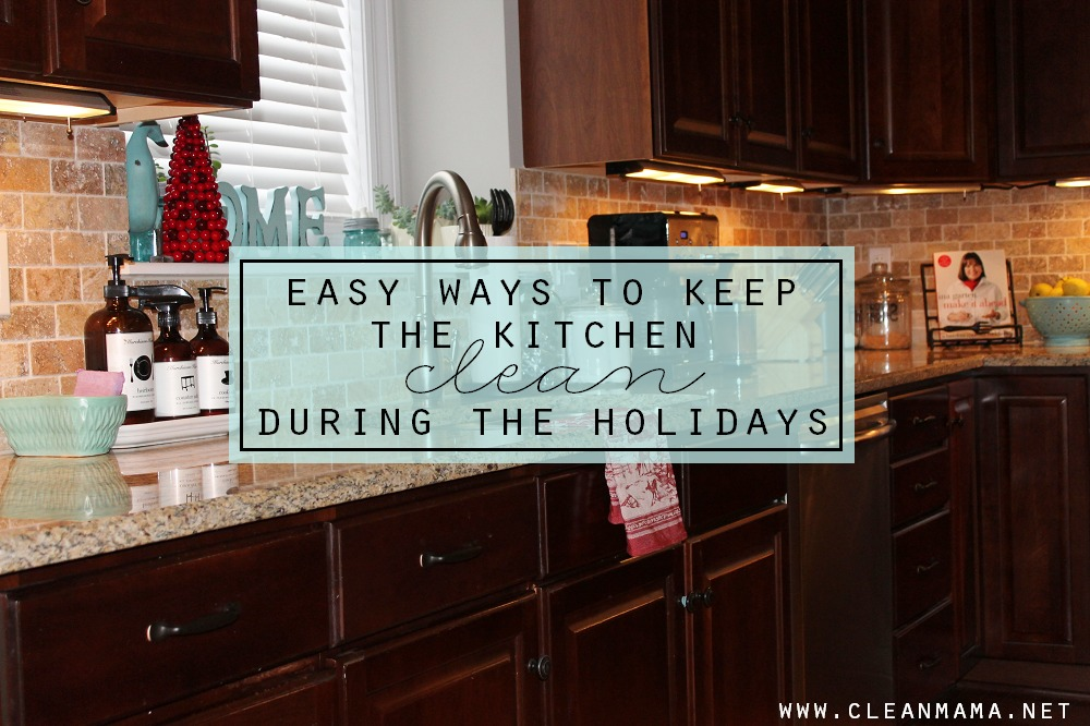 Easy Ways to Keep the Kitchen Clean During the Holidays - Clean Mama