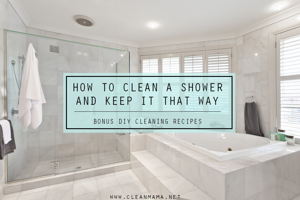 How To Clean A Shower And Keep It That Way + Bonus DIY Cleaning Recipes Via