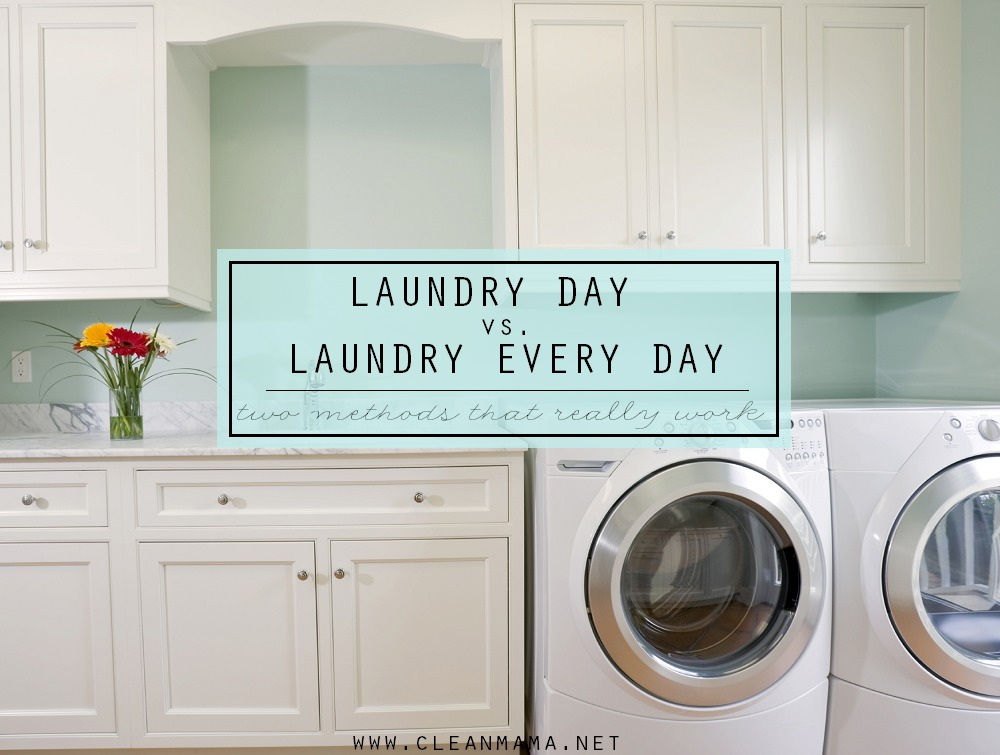 Laundry Day vs. Laundry Every Day - Two Methods that Really Work via Clean Mama