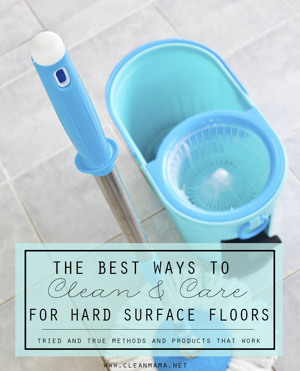 The Best Ways to Clean and Care for Hard Surface Floors via Clean Mama
