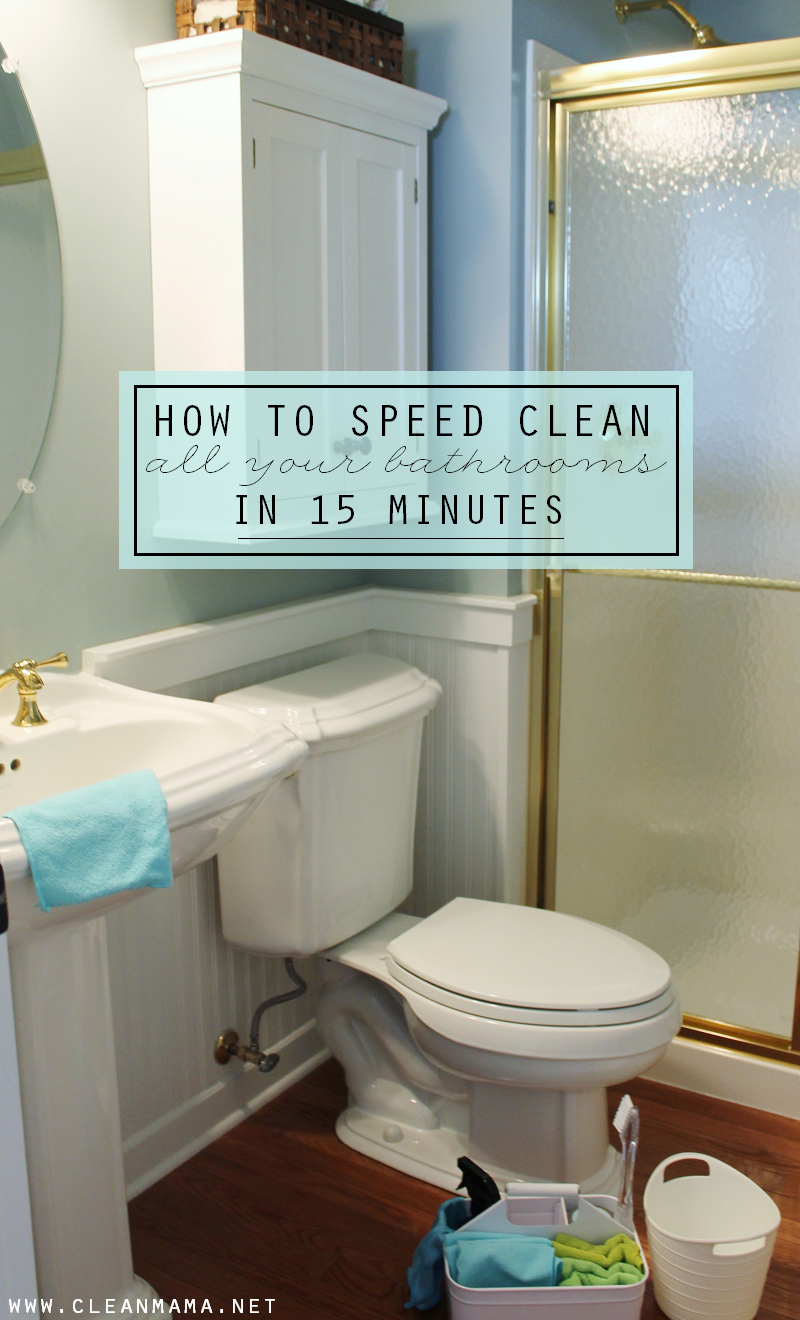 How to speed clean all your bathrooms in 15 minutes via clean mama for How to properly clean a bathroom
