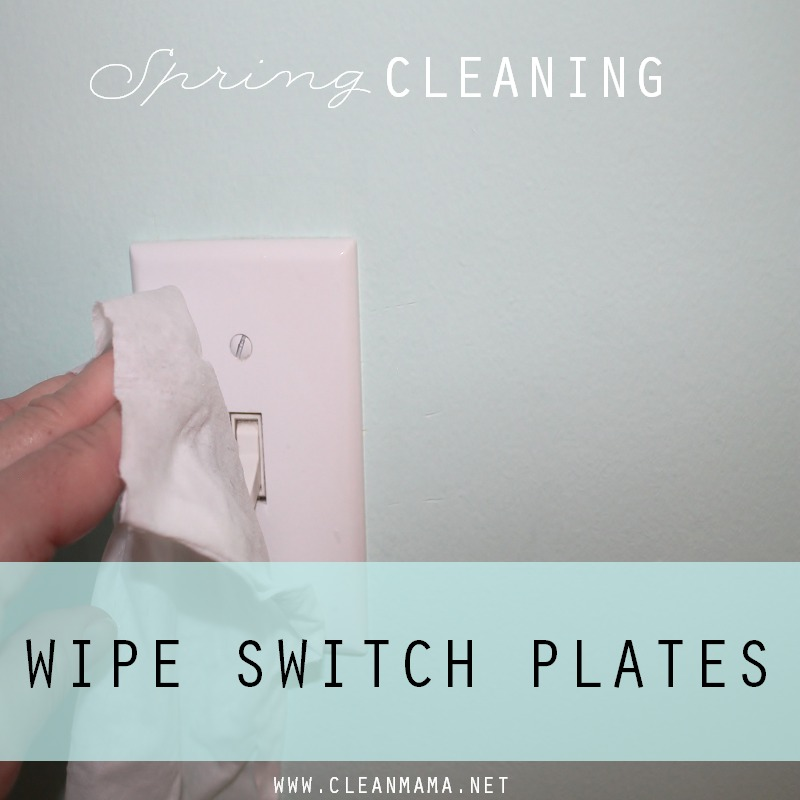Day 7 Wipe Switch Plates via Clean Mama