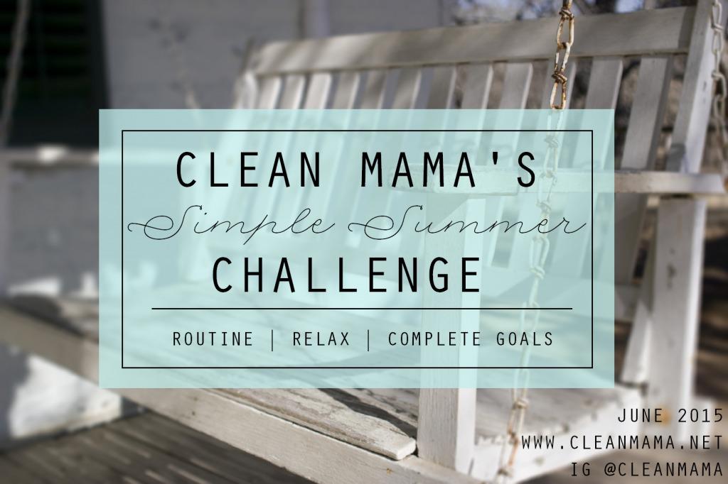 Clean Mama's Simple Summer Challenge via Clean Mama