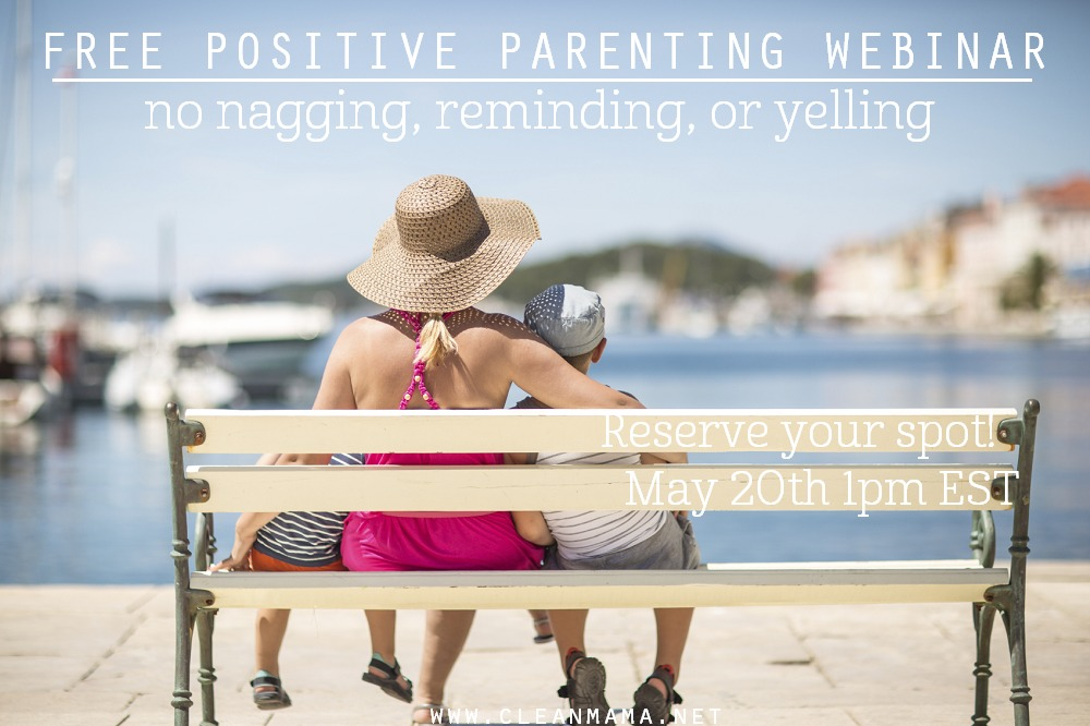 Free Positive Parenting Webinar via Clean Mama
