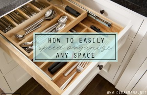 How to Speed Organize Any Space via Clean Mama