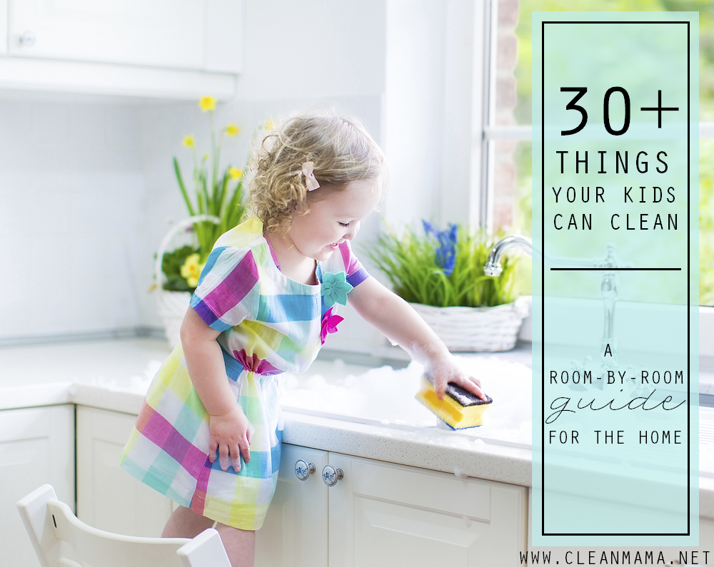 30 plus things your kids can help clean - a room by room guide for the home via Clean Mama