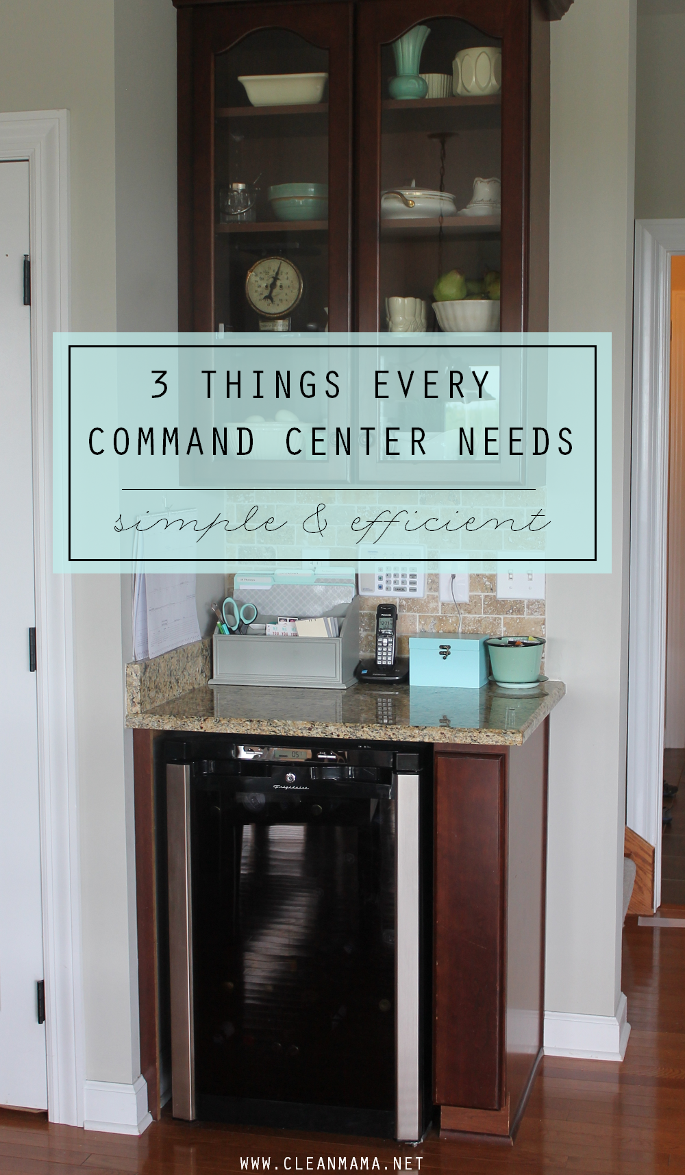 3 Things Every Command Center Needs - Clean Mama