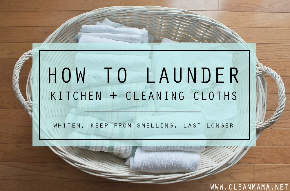 How to Launder Kitchen and Cleaning Cloths main via Clean Mama
