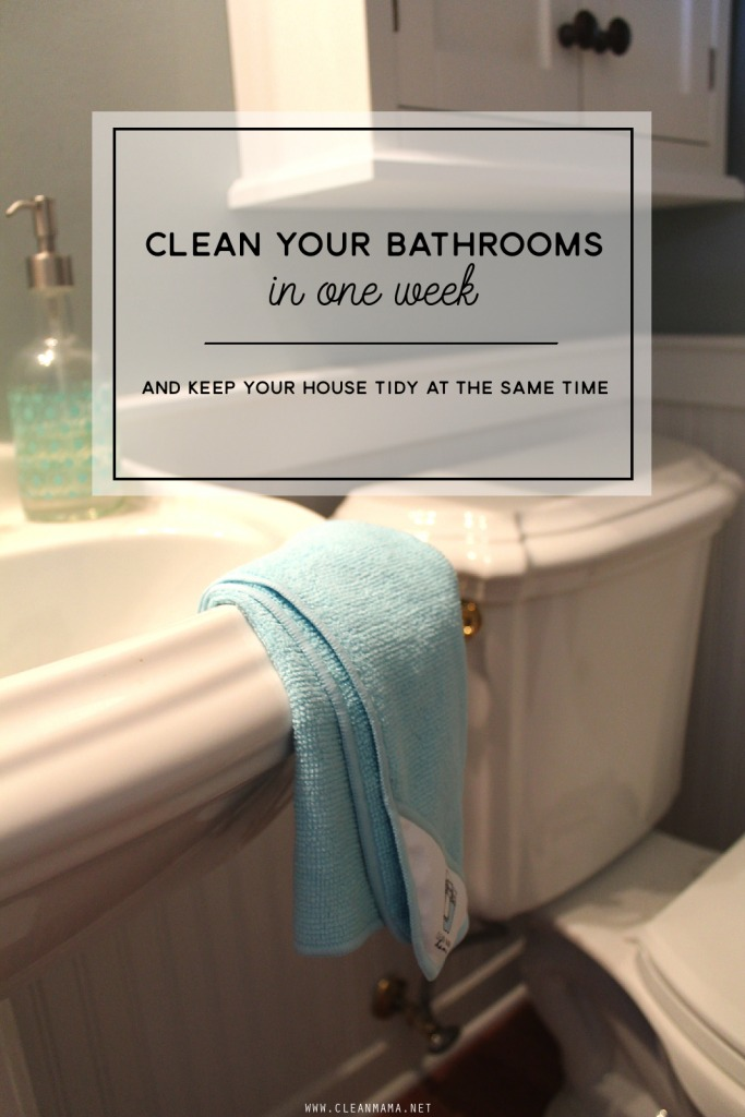 Clean Your Bathrooms In One Week - Clean Mama
