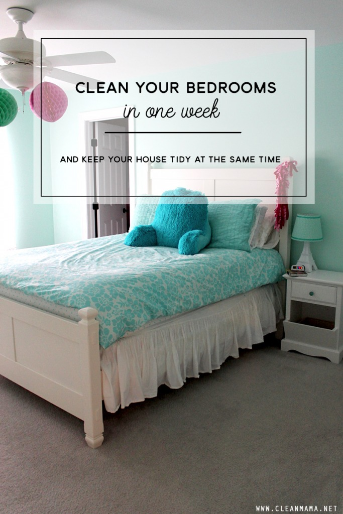 Clean Your Bedrooms In One Week - Clean Mama